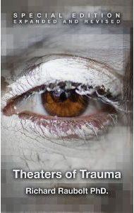Theaters of Trauma by Dr. Richard Raubolt - RichardRaubolt.com